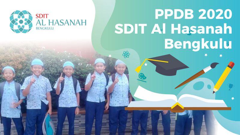 Informasi Penerimaan Peserta Didik Baru (PPDB) SDIT Al Hasanah Pagar Dewa dan Betungan Tahun 2020