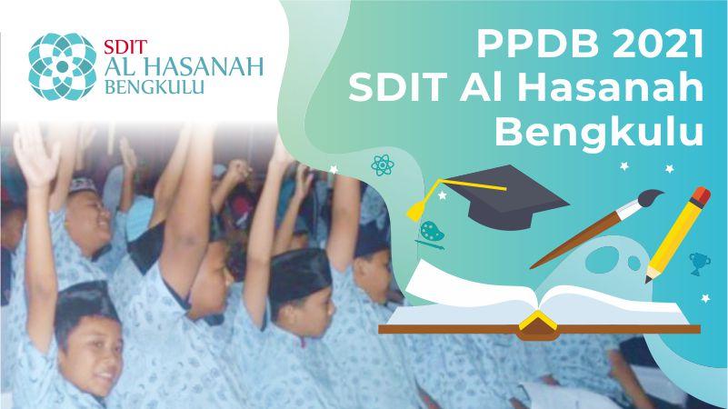 Informasi PPDB Tahun 2021 SDIT Al Hasanah 1 dan SDIT Al Hasanah 2